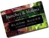 Register your BLOOM BUCKS Loyalty Dollars Card